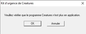 """Notification """"veuillez vérifier que le programme Creatures n'est plus en application."""""""